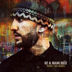 "OZ x Mani Deiz ""Pour toujours"" cd plexi"