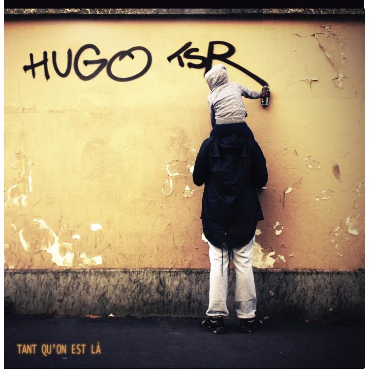 """Hugo Tsr """"Tant qu'on est là"""" Vinyle"""